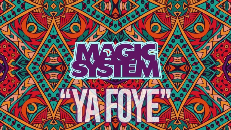 MAGIC SYSTEM – Ya Foye