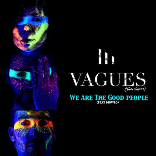 III VAGUES – We Are The Good People (Feat Mowlo)