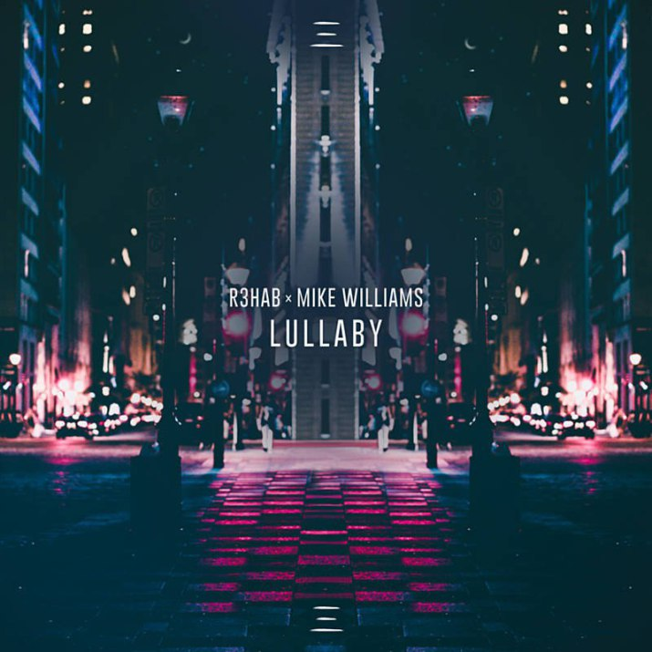 R3HAB – Lullaby (Feat Mike Williams)