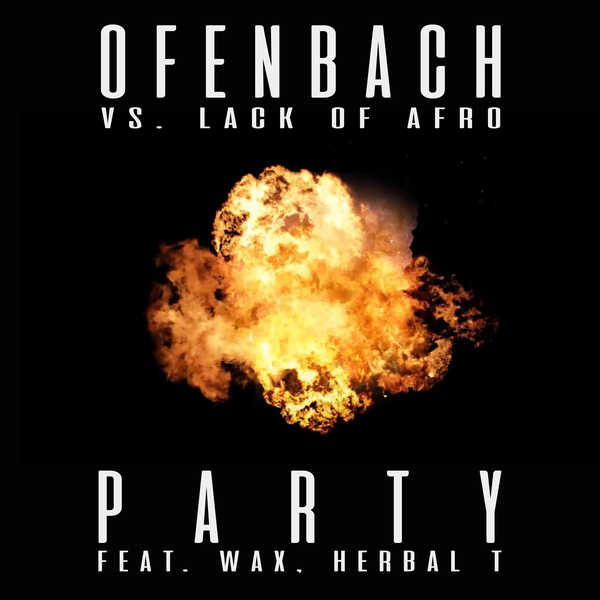 OFENBACH – Party (Feat Wax And Herbal T)
