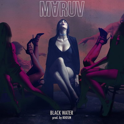 MARUV – Black Water