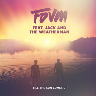 FDVM – Till The Sun Comes Up