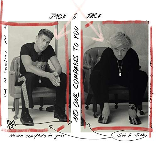 JACK & JACK – No One Compares To You
