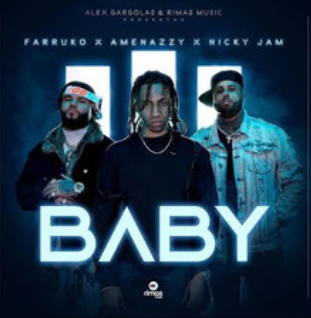 AMENAZZY – Baby (With Nicki Jam Farruko)