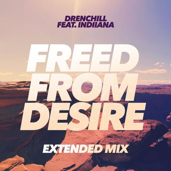 DRENCHILL – Freed From Desire (Feat Indiiana)