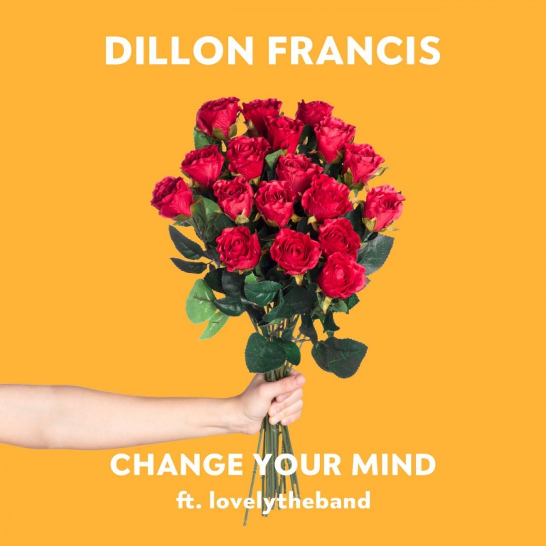 DILLON FRANCIS – Change Your Mind (Feat Lovelytheband)