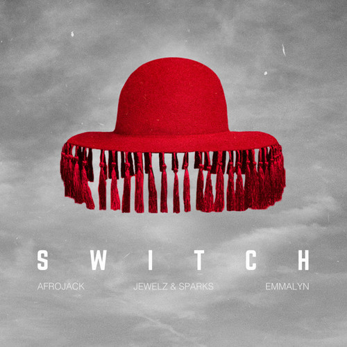 AFROJACK – Switch (With Jewelz & Sparks And Emmalyn)