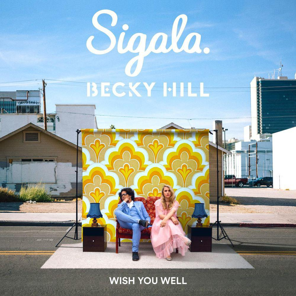 SIGALA – Wish You Well (Feat Becky Hill)