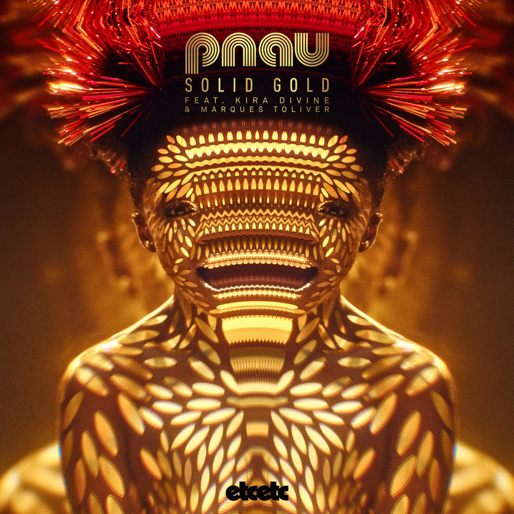 PNAU - Solid Gold (Feat Kira Divine, Marques Toliver)