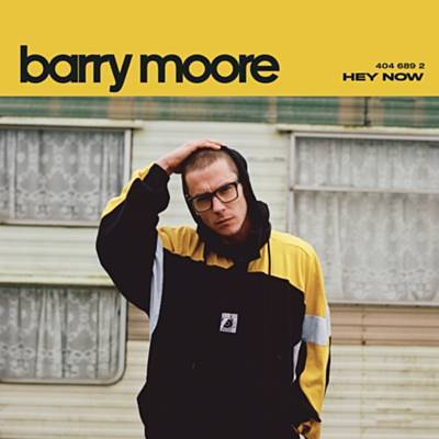 BARRY MOORE - Hey Now