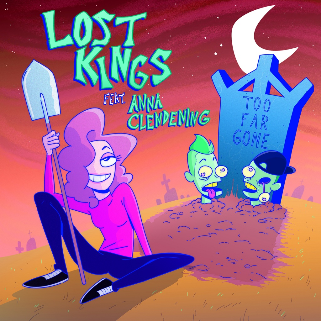 LOST KINGS - Too Far Gone (Feat Anna Clendening)