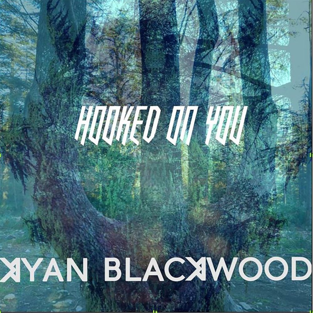 KYAN BLACKWOOD - Hooked On You