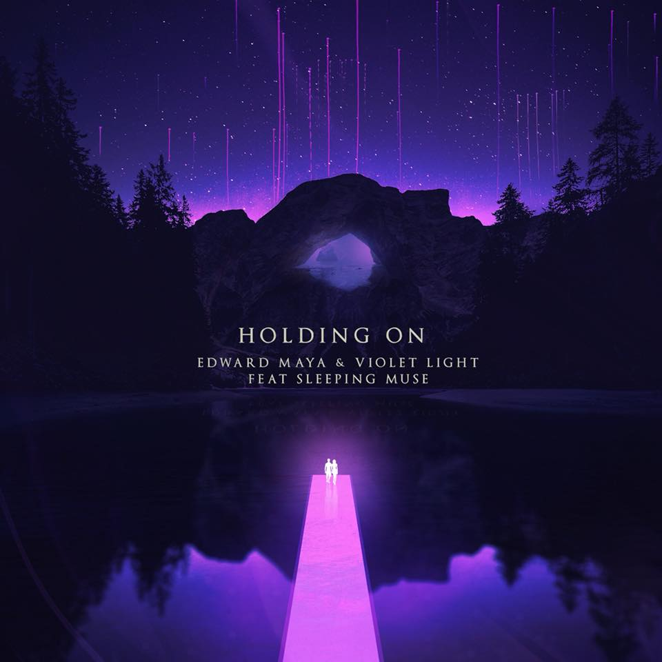 EDWARD MAYA - Holding On (Feat Violet Light & Sleeping Muse)