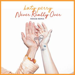 KATY PERRY – Never Really Over (R3hab Remix)