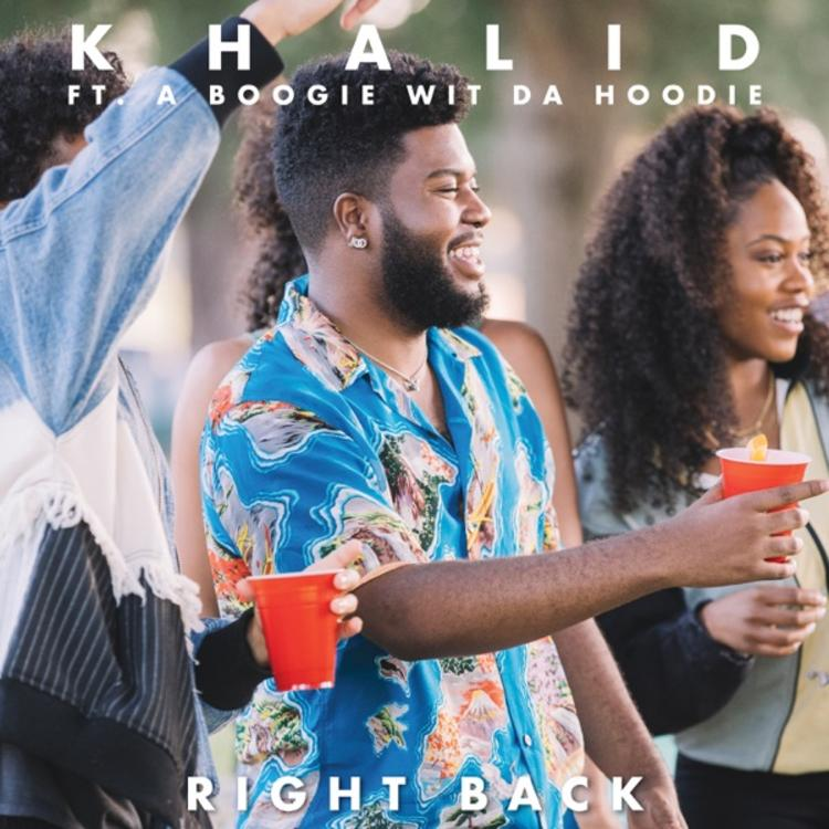 KHALID – Right Back (Feat A Boogie Wit Da Hoodie)