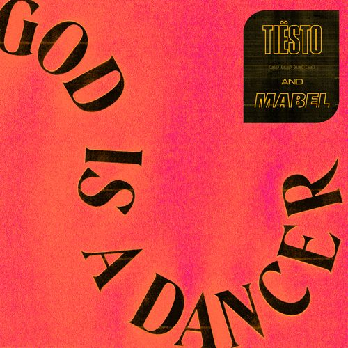 TIESTO – God Is A Dancer (Feat Mabel)