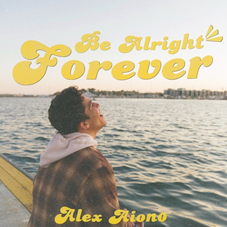 ALEX AIONO – Be Alright Forever