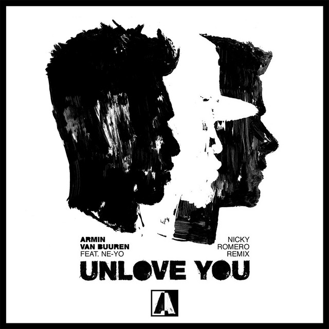 ARMIN VAN BUUREN - Unlove You (Feat Ne-Yo) (Nicky Romero Remix)