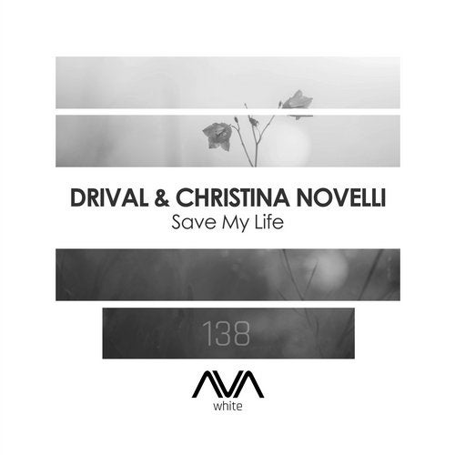DRIVAL - Save My Life (Feat Christina Novelli)