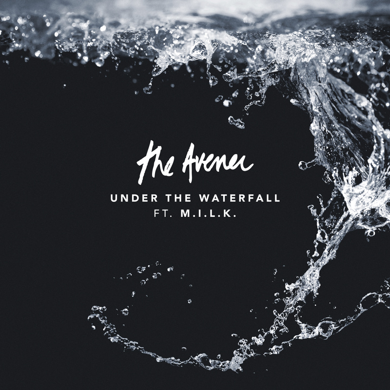 THE AVENER - Under The Waterfall (Feat M.I.L.K.)