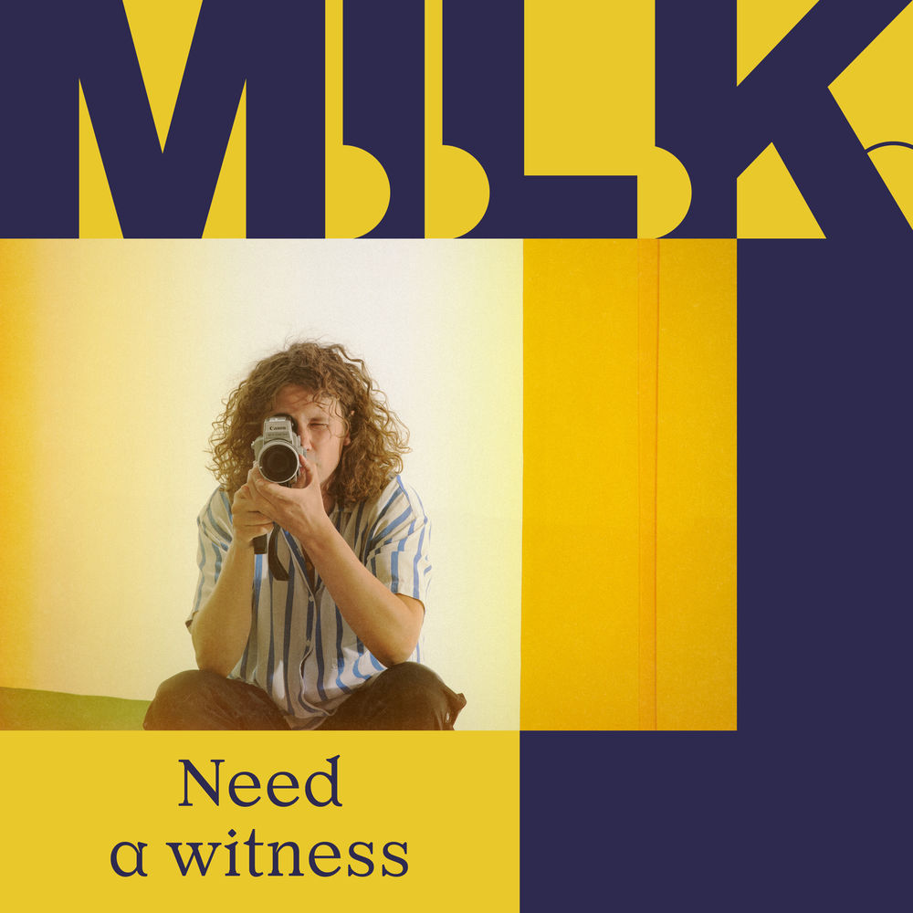M.I.L.K. - Need A Witness