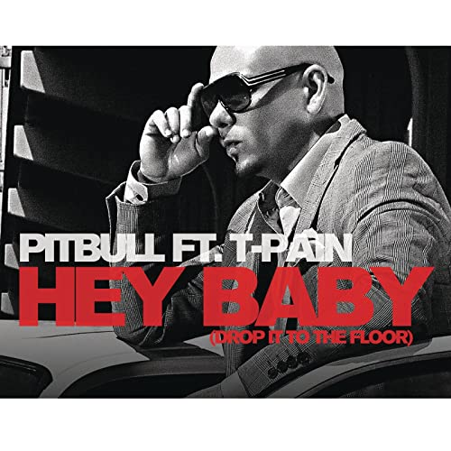 PITBULL - Hey Baby (Drop It To The Floor) (Feat T-Pain)
