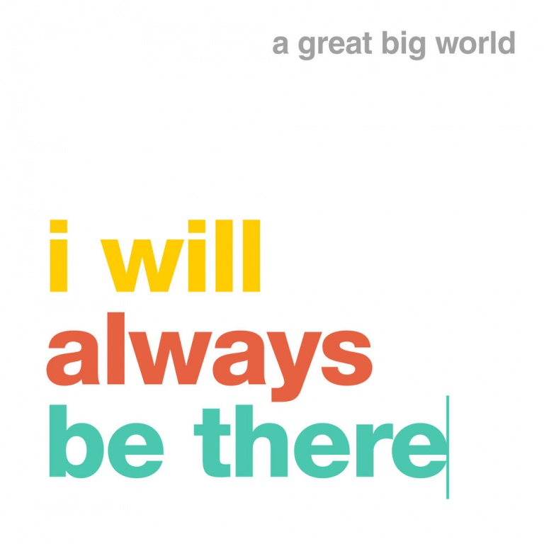 A GREAT BIG WORLD – I Will Always Be There