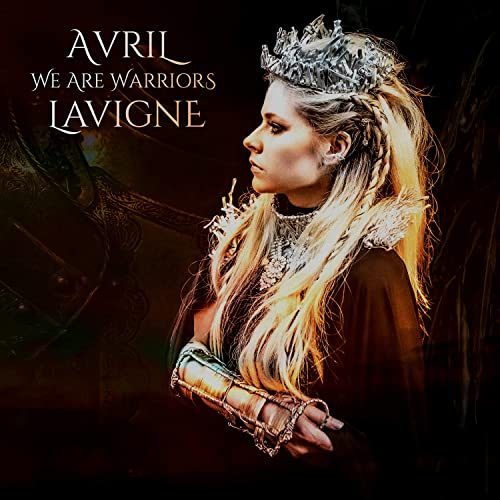 AVRIL LAVIGNE - We Are Warriors