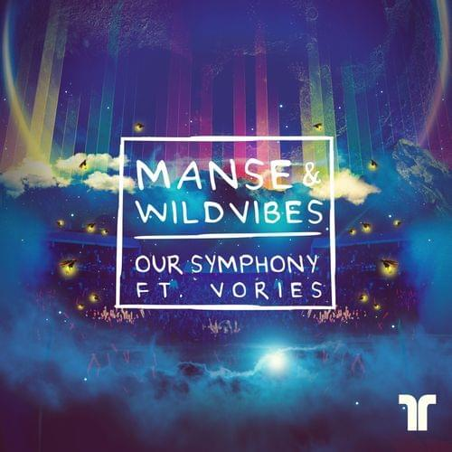 MANSE – Our Symphony (Feat Wildvibes, Vories)