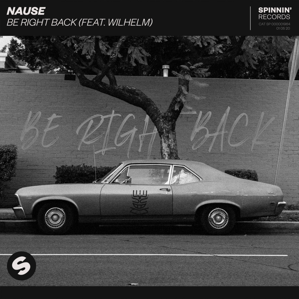 NAUSE - Be Right Back (Feat Wilhelm)