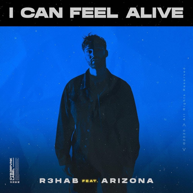 R3HAB – I Can Feel Alive (Feat Arizona)