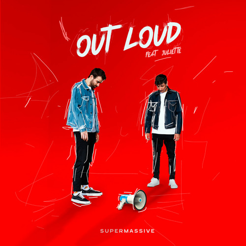 SUPERMASSIVE – Out Loud (Feat Juliette)