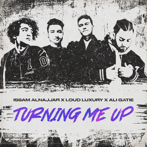 ISSAM ALNAJJAR – Turning Me Up (Hadal Ahbek) (Feat Loud Luxury And Ali Gatie)