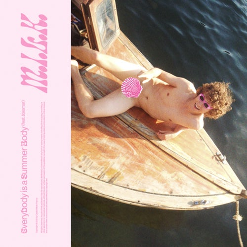 M.I.L.K. – Everybody Is A Summer Body